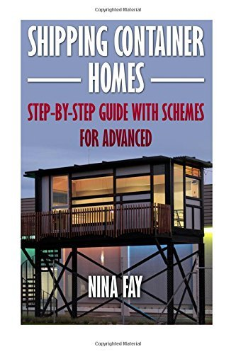 shipping container homes step by step guide with schemes for advanced - Shipping Container Homes: Step-by-Step Guide with Schemes For Advanced