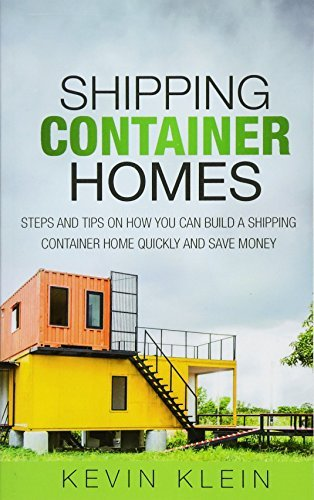 shipping container homes steps and tips on how you can build a shipping container home quickly and save money - Shipping Container Homes: Steps and tips on How You Can Build a Shipping Container Home Quickly and Save Money
