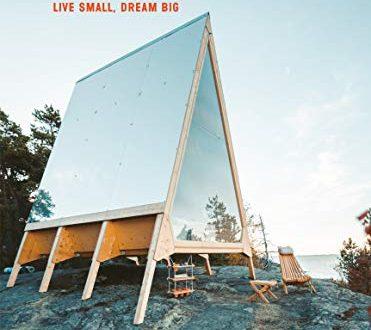 The Tiny House: Live Small, Dream Big